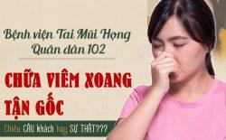Bệnh viện Tai Mũi Họng Quân dân 102 chữa viêm xoang