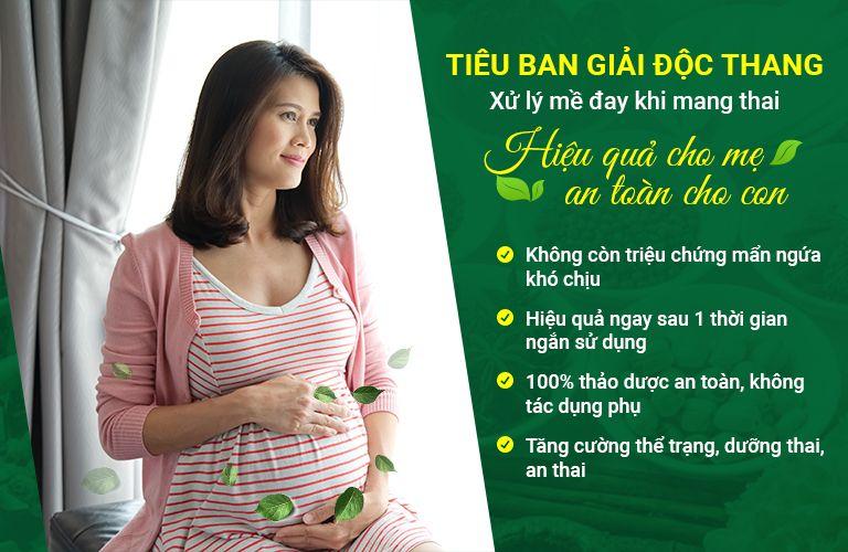 Tiêu ban Giải độc thang - Giải pháp hữu hiệu giải quyết mề đay khi mang thai