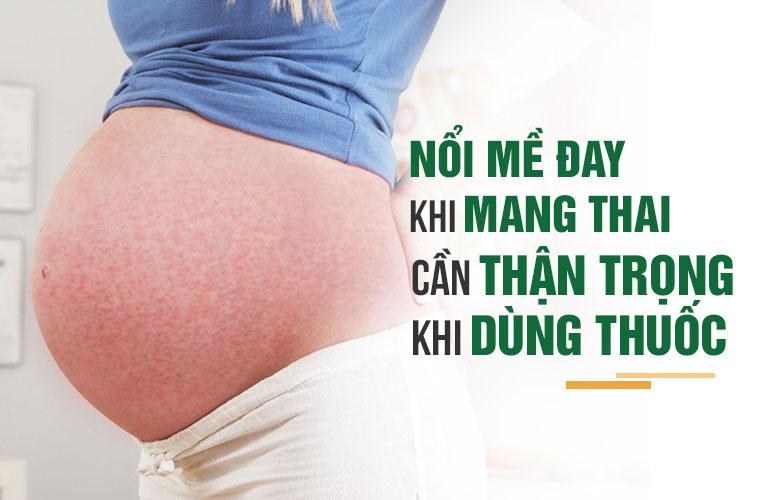 Bà bầu cần thận trọng khi sử dụng các loại thuốc trong thai kỳ