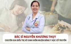 Bác sĩ Nguyễn Khương Thuỵ điều trị hiếm muộn