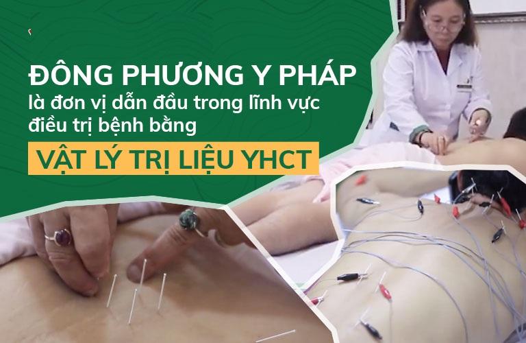 Đông phương Y pháp luôn tự hào là đơn vị hàng đầu về vật lý trị liệu