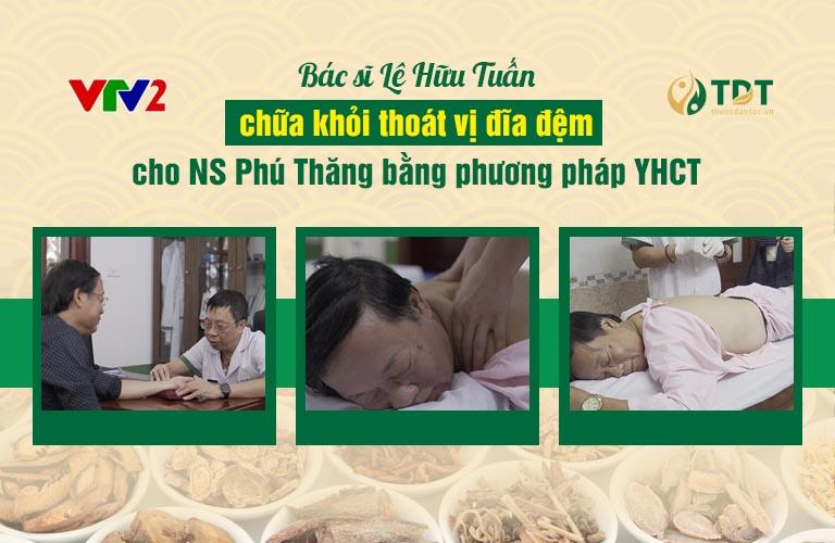 Nghệ sĩ Phú Thăng được bác sĩ Lê Hữu Tuấn chữa khỏi thoát vị đĩa đệm