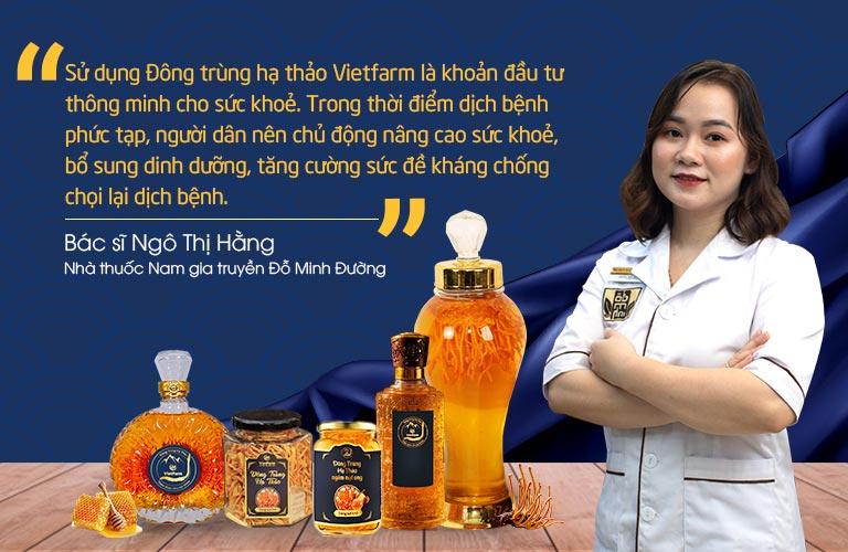 Bác sĩ Ngô Thị Hằng đánh giá cao chất lượng Đông trùng hạ thảo Vietfarm
