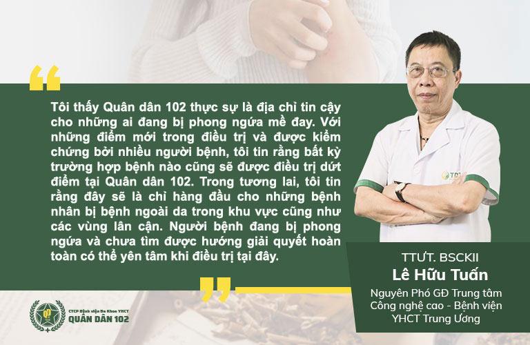 Bác sĩ Lê Hữu Tuấn đánh giá cao Quân dân 102 trong điều trị mề đay, phong ngứa