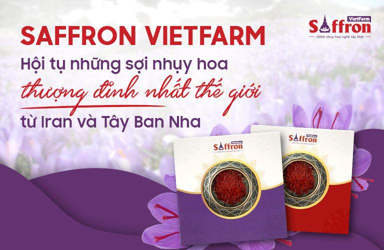 Saffron Vietfarm phân phối 2 dòng nhụy hoa nghệ tây đẳng cấp thế giới