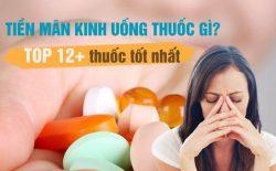 Tiền mãn kinh uống thuốc gì?