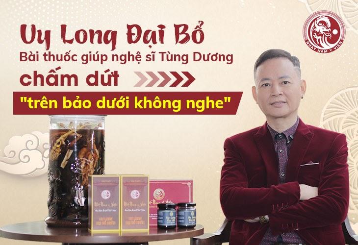 Uy Long Đại Bổ đã giúp nghệ sĩ Tùng Dương đánh thức bản lĩnh nam giới