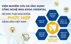 Vidental sở hữu Hệ sinh thái nha khoa phức hợp đầu tiên tại Việt Nam