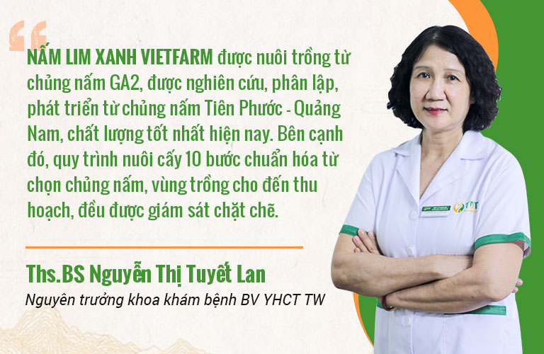 Nhận định về nấm linh xanh Vietfarm từ Ths.Bs Nguyễn Thị Tuyết Lan