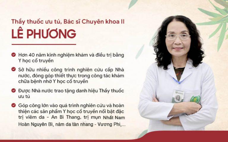 Bác sĩ CKII Lê Phương là chuyên gia góp công lớn vào quá trình nghiên cứu và phát triển các sản phẩm, dịch vụ tại Trung tâm Da liễu Đông y Việt Nam